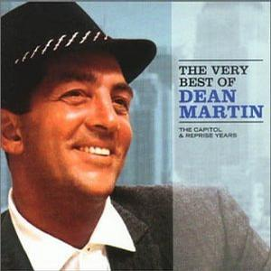 Very Best of Dean Martin: The Capitol & Reprise Years