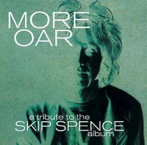 "More Oar: A Tribute to Alexander ""Skip"" Spence"