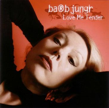 Barb Jungr : Love Me Tender