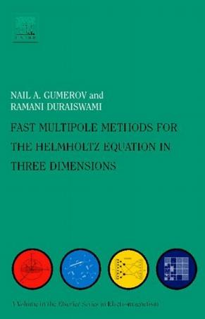 Fast Multipole Methods for the Helmholtz Equation in Three Dimensions (Elsevier Series in Electromagnetism)