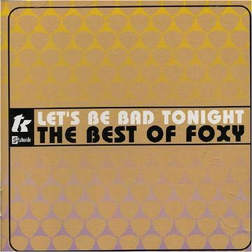 Let's Be Bad Tonight: Best of Foxy