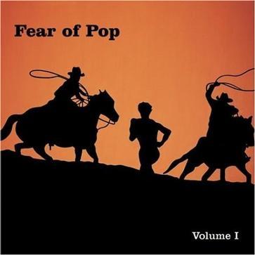 Fear of Pop: Vol. 1