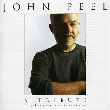 John Peel: A Tribute