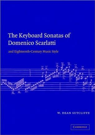 The Keyboard Sonatas of Domenico Scarlatti and Eighteenth-Century Musical Style