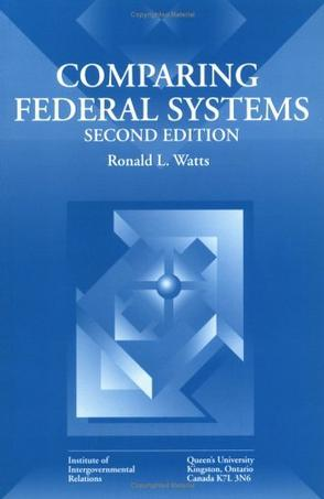 Comparing Federal Systems (Institute of Intergovernmental Relations S.)