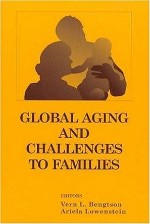 Global Aging and Challenges to Families (The Life Course and Aging)