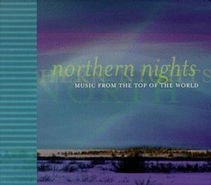 Northern Nights: Music from the Top of the World