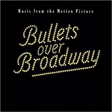 Bullets Over Broadway (1994 Original Soundtrack)