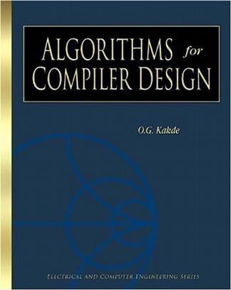 Algortithms for Compiler Design (Electrical and Computer Engineering Series)