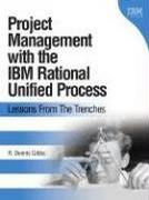 Project Management with the IBM(R) Rational Unified Process(R)