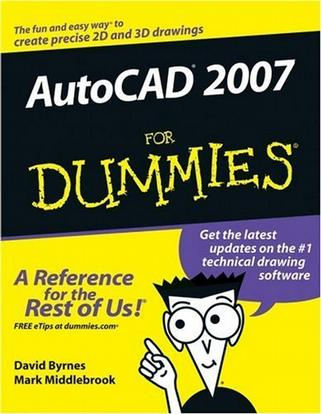 AutoCAD 2007 For Dummies (For Dummies (Computer/Tech))
