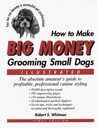How to Make Big Money Grooming Small Dogs