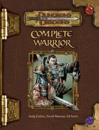 Complete Warrior (Dungeons & Dragons Accessory)