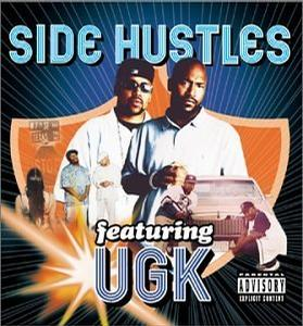 Side Hustles Featuring Ugk