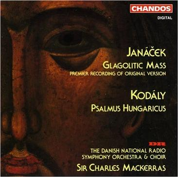 Leos Janácek: Glagolitic Mass (Original Version) / Zoltan Kodály: Psalmus Hungaricus, Op. 13 - Sir Charles Mackerras / The Danish National Radio Symphony Orchestra & Choir