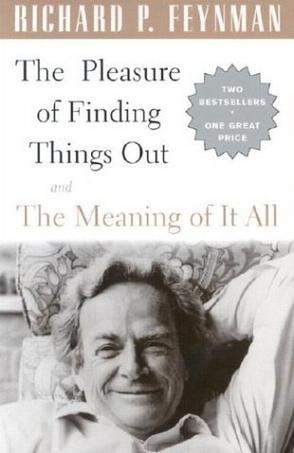 The Pleasure of Finding Things Out and the Meaning of It All