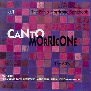 Canto Morricone - The Ennio Morricone Songbook, Vol. 1: The 60's