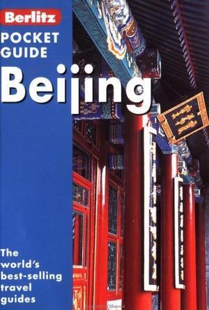 Berlitz Beijing Pocket Guide (Berlitz Pocket Guides)