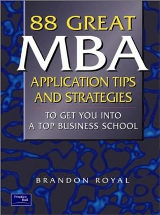 88 Great MBA Application Tips & Strategies to Get You into a Top Business School