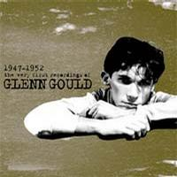 the very first recordings of Glenn Gould(1947-1952)