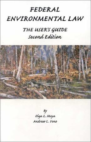 FEDERAL ENVIRONMENTAL LAW THE USER'S GUIDE
