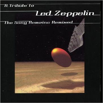 Tribute to Led Zeppelin: The Song Remains Remixed