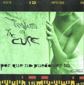 Tributo A The Cure: Por Qué No Puedo Ser Tú