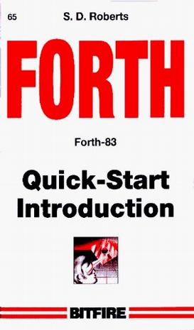 FORTH Quick-Start Introduction (Bitfire Books)