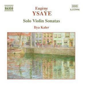 Ysaÿe: Solo Violin Sonatas