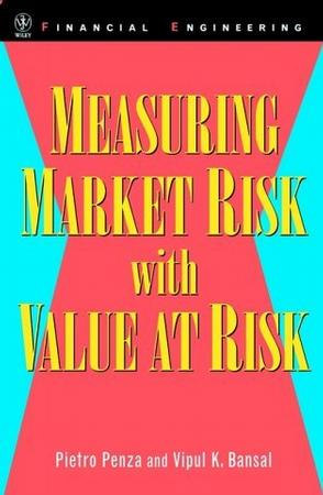 Measuring Market Risk with Value at Risk (Wiley Series in Financial Engineering)