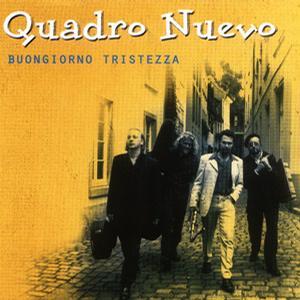 四重奏乐团  Quadro Nuevo - Quadro Nuevo BUONGIORNO TRISTEZZA