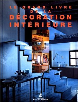 Le grand livre de la décoration intérieure