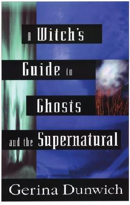 WITCH''S GDE 2 GHOSTS N THE SUPERNATURAL