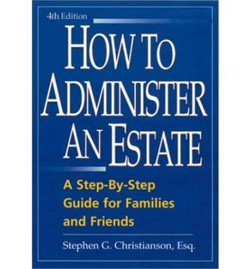 How to Administer an Estate, Fourth Edition
