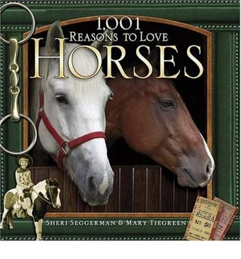 1,001 Reasons To Love Horses