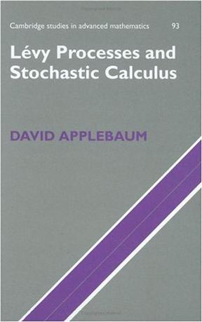 Lévy Processes and Stochastic Calculus (Cambridge Studies in Advanced Mathematics)