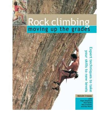 Rock Climbing: Moving Up the Grades