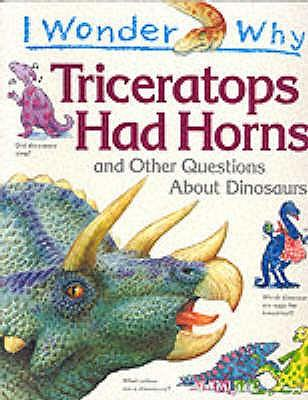 I Wonder Why Triceratops Had Horns and Other Questions About Dinosaurs (平装)