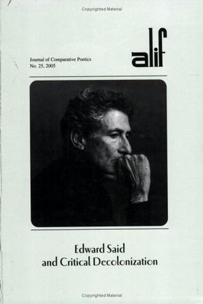 Edward Said and Critical Decolonization (Alif