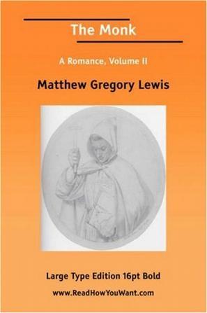 The Monk A Romance, Volume II (Large Print)