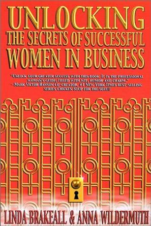 Unlocking the Secrets of Successful Women in Business (Unlocking the Secrets Series)