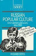 Russian Popular Culture : Entertainment and Society Since 1900