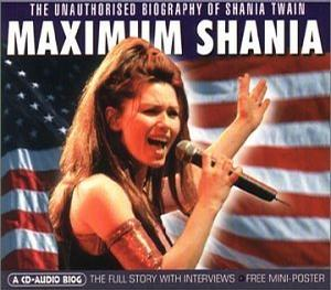 Maximum Audio Biography: Shania Twain