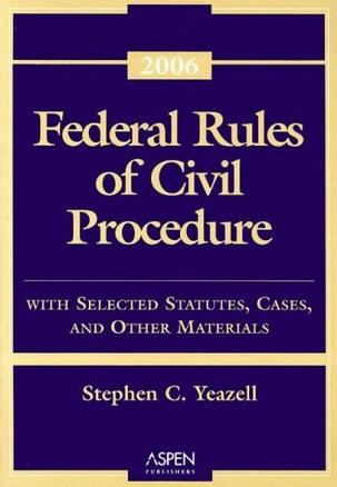 民事诉讼联邦规则,2006法令增补本Federal Rules of Civil Procedure 2006 Statutory Supplement
