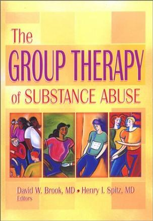 The Group Therapy of Substance Abuse (Haworth Therapy for the Addictive Disorders)