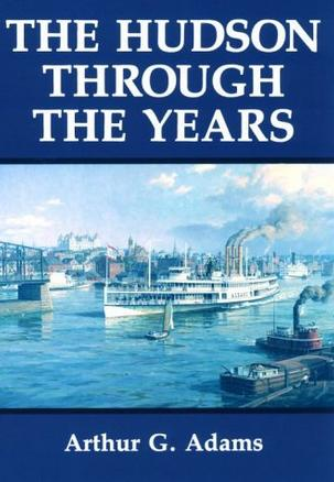 The Hudson River Through the Years