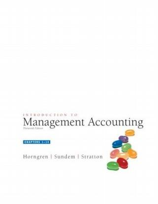 Introduction to Management Accounting, Chap. 1-14 (13th Edition)