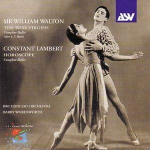 Sir William Walton: The Wise Virgins; Constant Lambert: Horoscope
