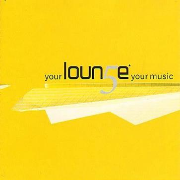 Your Lounge Your Music V.5