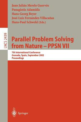 Parallel Problem Solving from Nature - PPSN VII: 7th International Conference, Granada, Spain, September 7-11, 2002, Proceedings (平装)